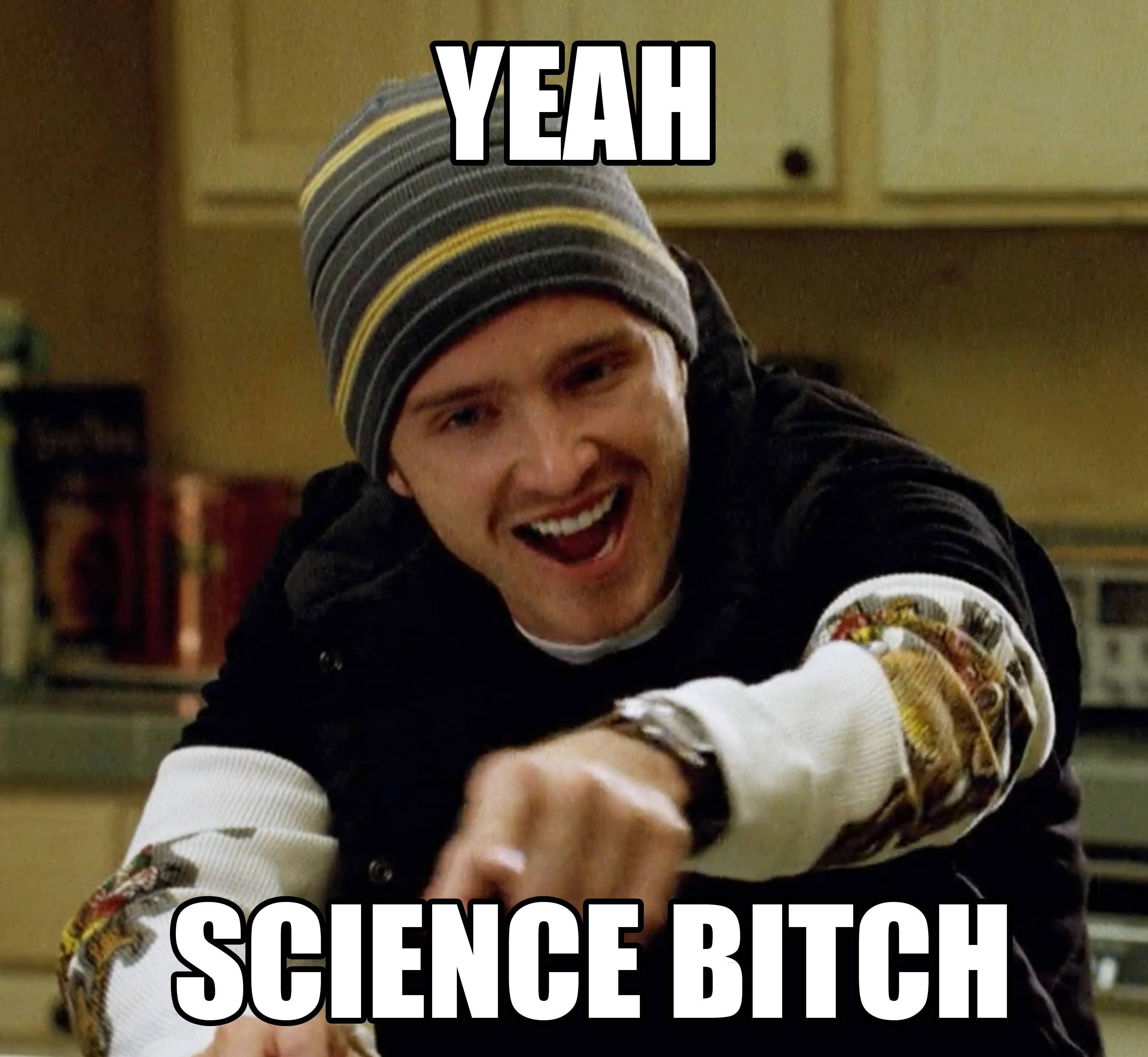 yeah science bitch meme
