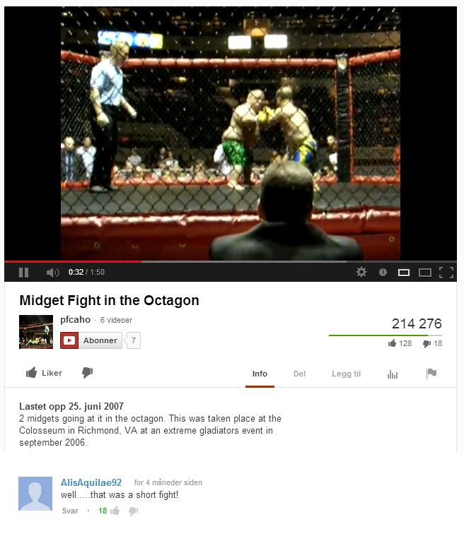 "(1) Youtube. . lolls tr "" Midget Fight in the ha pacaio . 21 4 276 El Abother 7 d 128 . lfl d Liker DI Info Del Legg til Jig P' Lama app 25. juni 2007 2 midgets"