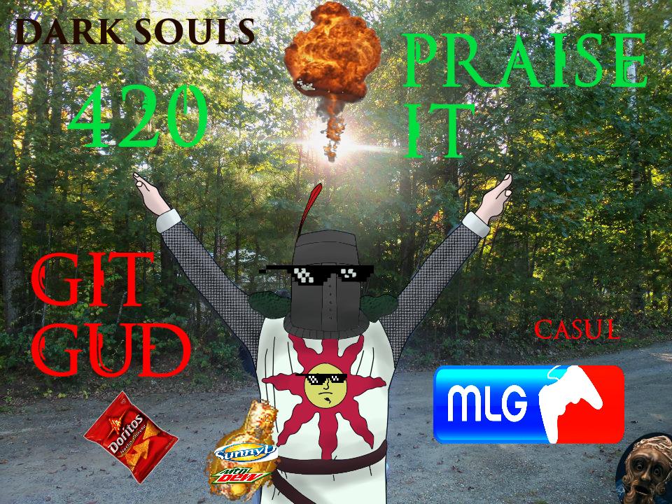 420 PRAISE IT CASUL. Just a jokey version of my last post. Felt it was obligatory. . dark souls Solaire Praise the sun 420 it