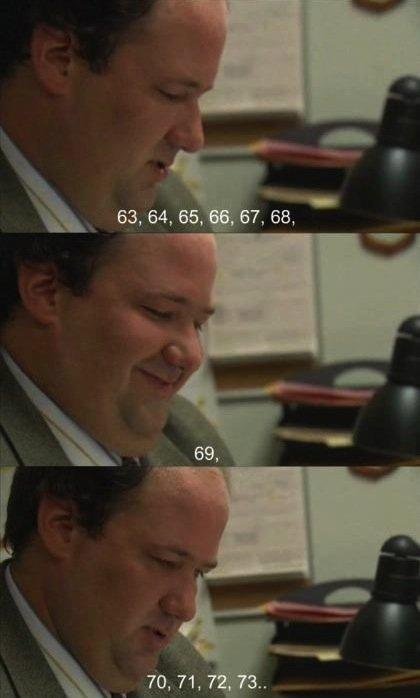 69. 69 .. I prefer 68, you do me and I'll owe you one ;) humor funny lol
