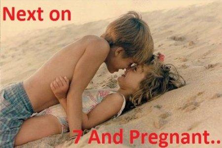 7 and pregnant. O.o.. Damn it! Looks like I lose no fap November...
