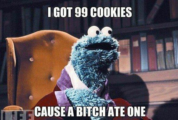 99 cookies. And a bitch ate one... haha sorry if repost. I 99 traini' infini' miimii ;§;_, H% Cookie Monsters