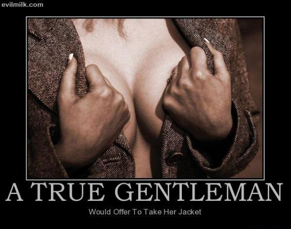 A true gentlemen. . Ent'