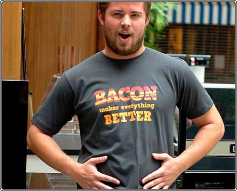 A real man's shirt. bacon.