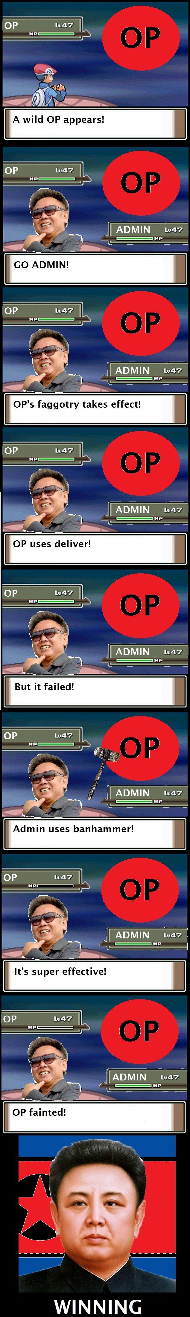 A WILD OP APPEARS!. oc by me. op l A wild OP appears! I GO ADMIN! I or cavill N, w', l ?iall! WINNING. that made my humor gland hurt...utter :( OP admin Pokemon