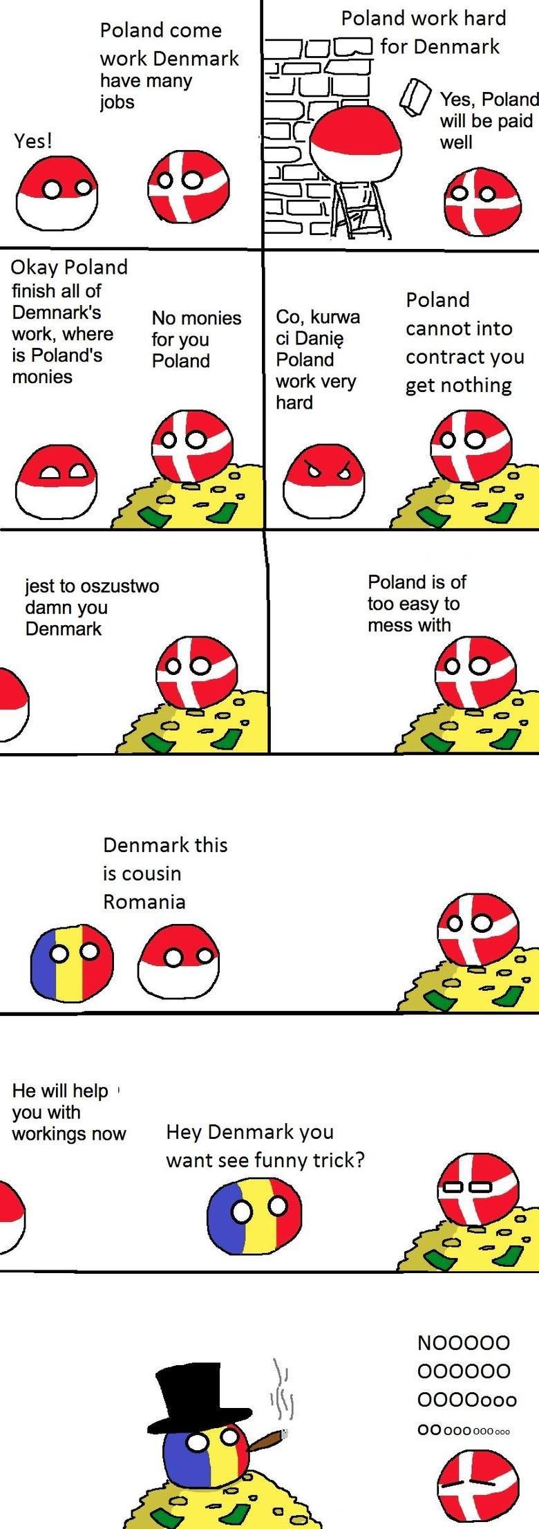 Always a reason to be proud of my countr. Found on imgur. Poland work hard DC] for Denmark Poland come work Denmark have many - e pal F well Okay Poland N . C k Polandball romania denmark
