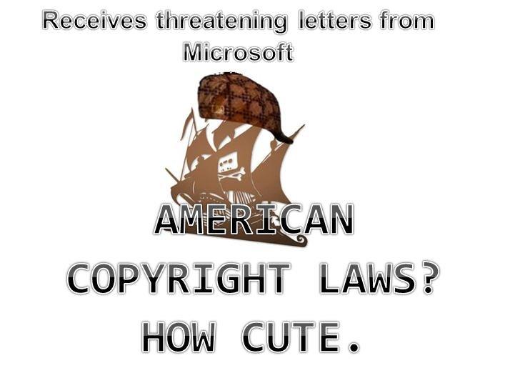 American copyright laws. . tpb meme the pirate bay Pirate bay pirate BAY free speech piracy internet