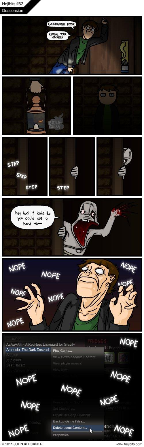 "Amnesia Nope. Nope nope nope. Hejibits #152 IE MCEIHT 'arm"" ER. Actually did that, minus the deleting thing... nope nope nope nope nope nope nope.. ahhh good times amnesia nope"