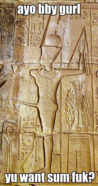 Amun Ra. I'll sphynx about it. 1 If