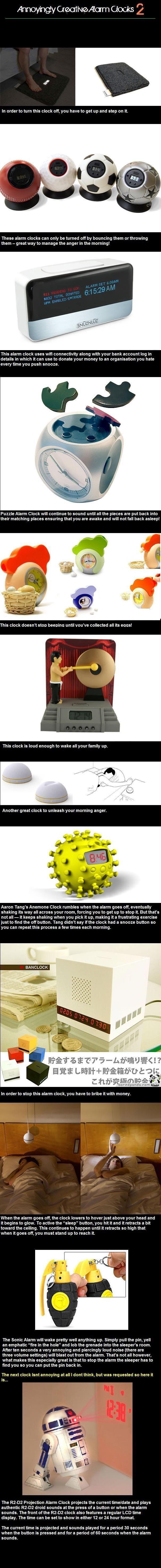 Annoyingly Creative Alarm Clocks 2. Part 1:<br /> funnyjunk.com/funny_pictures/314653/Annoyingly+Creative+Alarm+Clocks/<br /> Also:<br /> funn