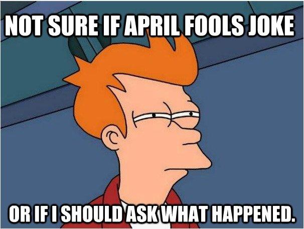 April Fools?. So many fb statuses. NOT SURE IF MINI roots HIKE Oil IF I sanguis' ii' iii' i' i' WHAT HAPPENED.