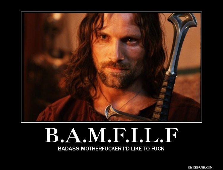 Aragorn. Who else can claim that title? OC. BADASS I' D LIKE TO DIY. DE SPAIR. Aragorn