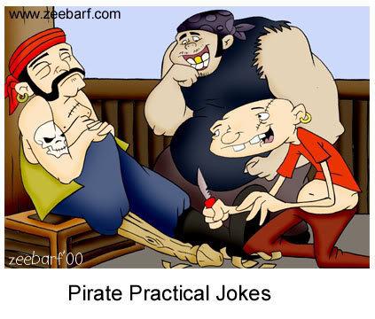 arrrrrrrr. . Pirate Practical Jokes