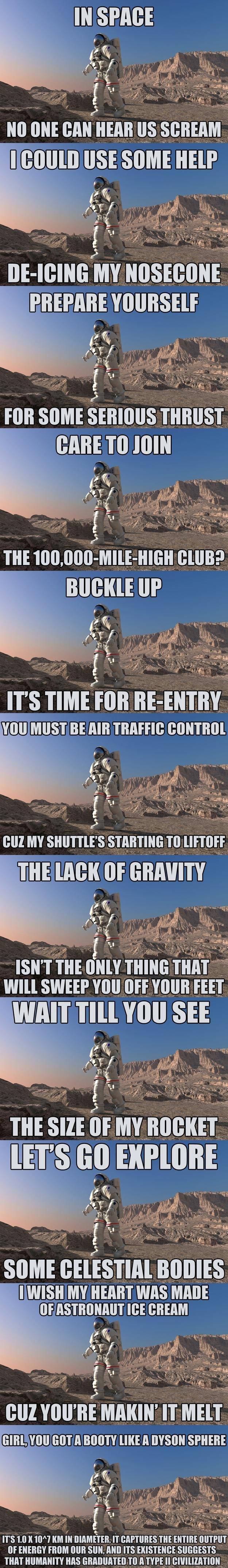 "Astronaut Pickup Lines. HA!. USE SOME Hill' fehl SOME SHHIITT BABE ml"" 233 2 'sat Mil"" III' ITS mair' nii ism fut um fijian mit E f Wwll swan an Inf, SIZE or Ik"
