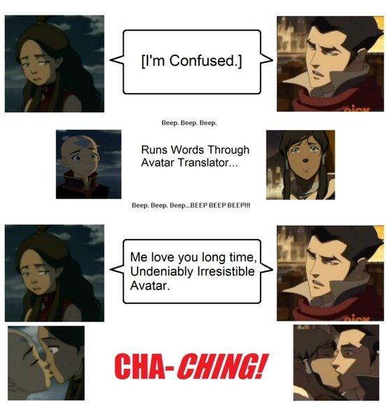 Avatar Translator.... 100% Not OC Enjoy... NO! NO, KORRA! STOP IT! BAD GIRL! BAD! THAT'S A VERY BAD GIRL!