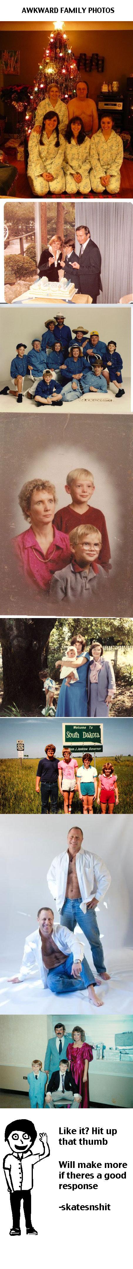 Awkward Family Photos. Plenty of Awkward to go around. AWKWARD FAMILY PHOTOS Like it? Hit up that thumb Will make more if theres at good response. how terrifying awkward family photos