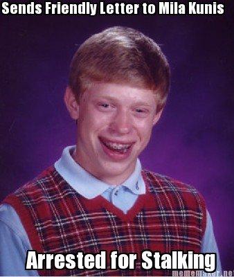 Bad Luck Brian. Bad luck brian mila kunis.
