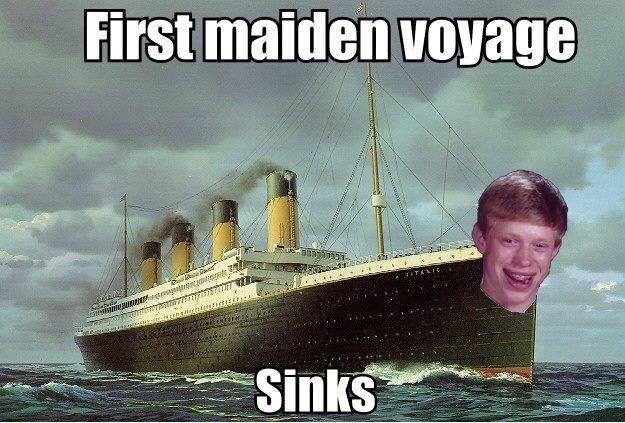 Bad Luck Titanic. . First maiden voyage