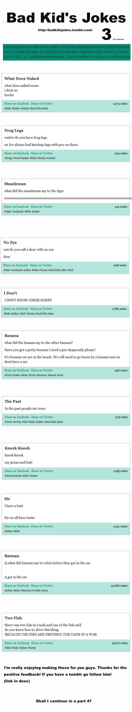 Bad Kid's Jokes Part 3. oooooooooooooooooooooooooo sub/friend badkidsjokes.tumblr.com. Bad Kid' s Jokes hhp: Hhai: . tummar. eam.' 3 lam What Does Naked what do