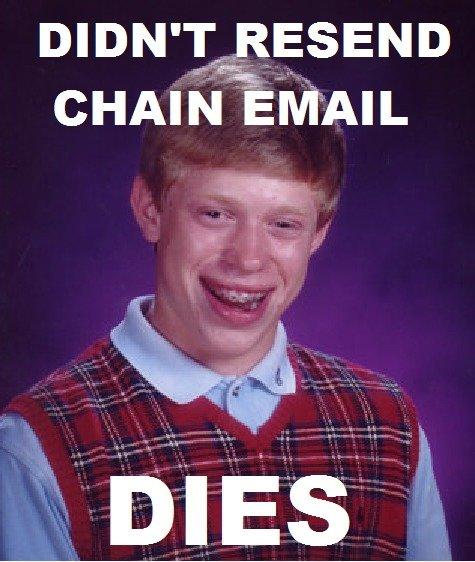 """Bad Luck Brian. Bad luck brian meme. DIDN""""_!; RESEND crucio""""' i' bad Luck brian email chain dies"""