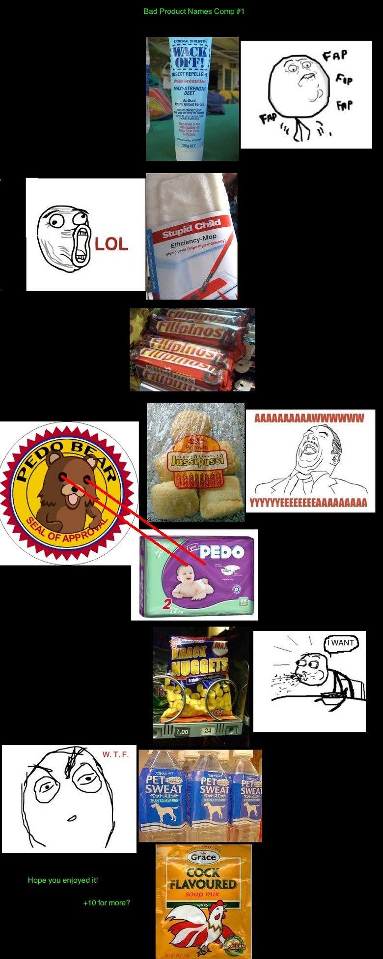 Bad Product Comp 1. Enjoy! Number 2- www.funnyjunk.com/funny_pictures/2548328/Bad+Product+Comp+2/ Number 3- www.funnyjunk.com/funny_pictures/2549748/Bad+Product