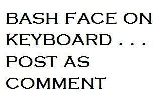 bash face on keyboard. tgyf7u78hy78yyt6 huy. BASH FACE tabl POST AG CCN). fddmgnkdfngdbthegamerkgndtkgmntfdgkndyoudjsgnbsrlkgdgnjustgndkgntdgntlostbnhkfgi itrm.gmt:D mind when you see it you'll want to kill me