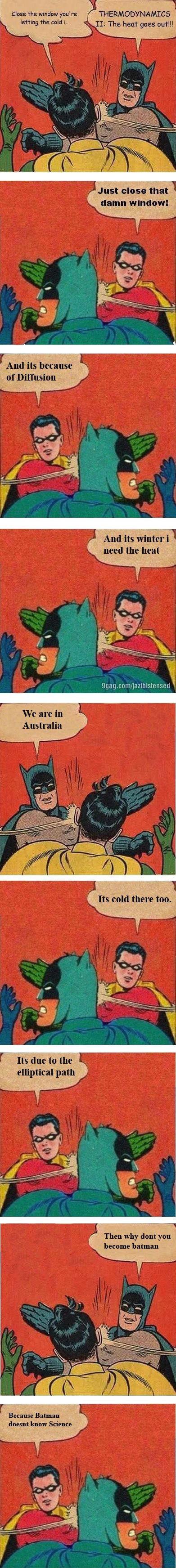 Batman and Robin know scientific shit. . And aiti ! lloll, Kill _ neg?! thesheet MII an tn. -the Then why dint became batman Hanna: Bataan
