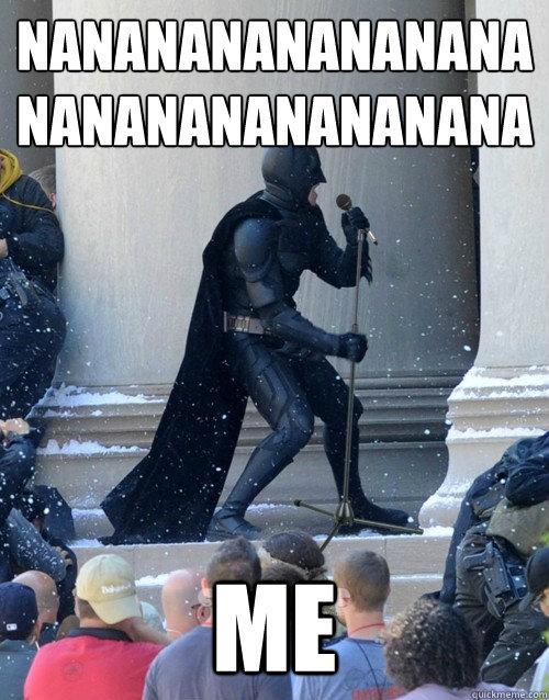 batman. .. close enough nanana