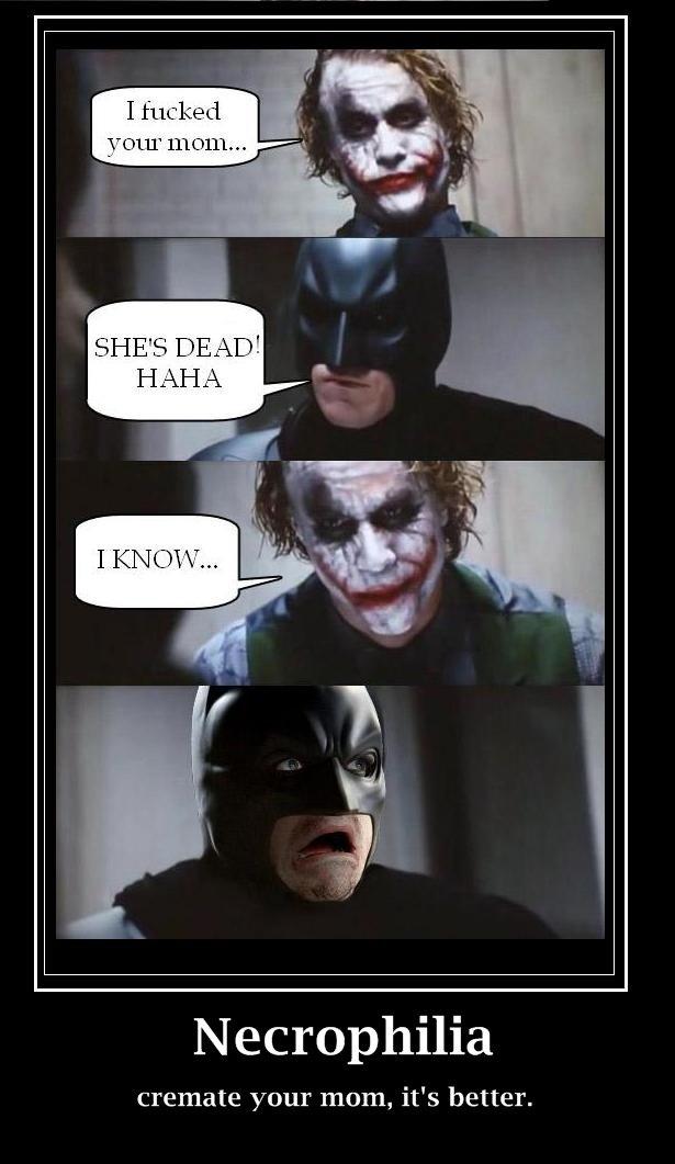 "Batman nd Joker #1. . 1110111."" W'. Necrophilia cremate your mom, it' s better.. lolz"