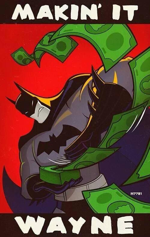 Batman´s superpower. .. Should say Bruce makin it Wayne