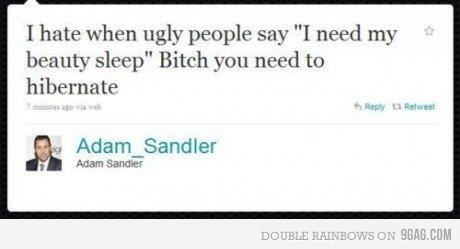 """Beauty Sleep.. :3. I hate when ugly people say """"I need my beauty sleep"""" Bitch you need to hibernate Adam Sandler Mam moi"""