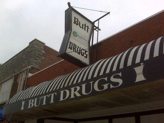best store name ever. lmao butt drugs. funny stor name butt drugs