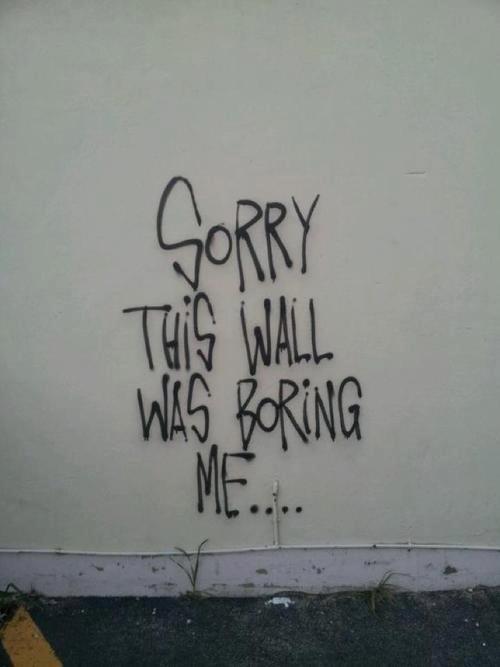 boring wall. .