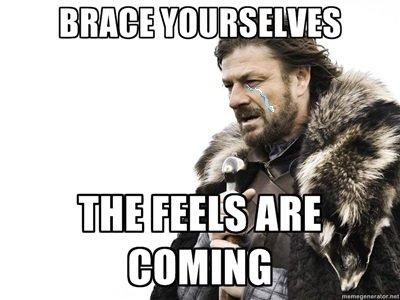 Brace yourselves. too many damn feels. iae LUKE FEET'S' HR L ll