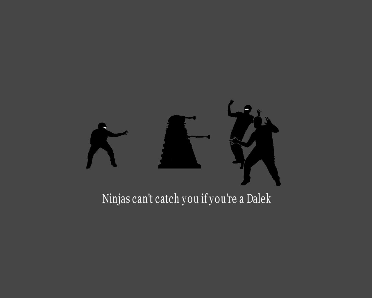 brackgrounds plz. heres mine. Ninjas a Dalek. I have a few favorites