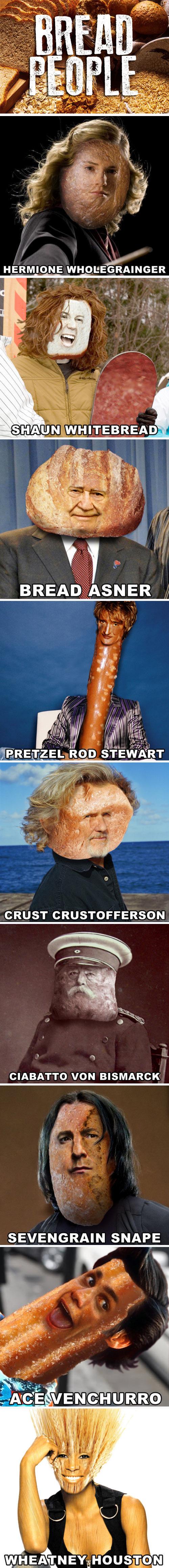 Bread People. . ERE' 1: ZEL ROD STEWART REVENGING SNAPE J. pt, ARRO