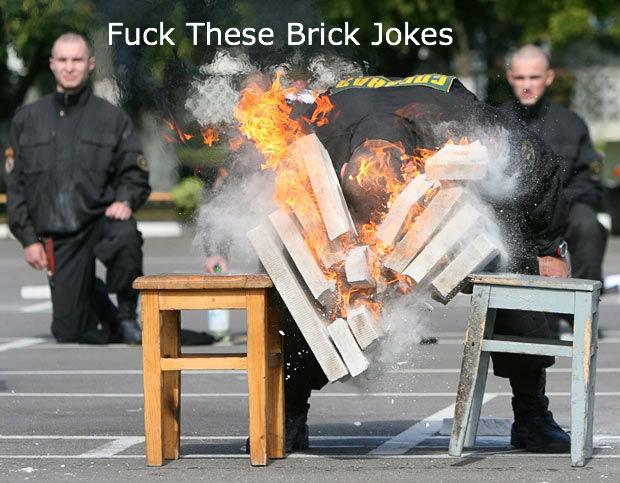 Brick Jokes. . These Brick Jokes