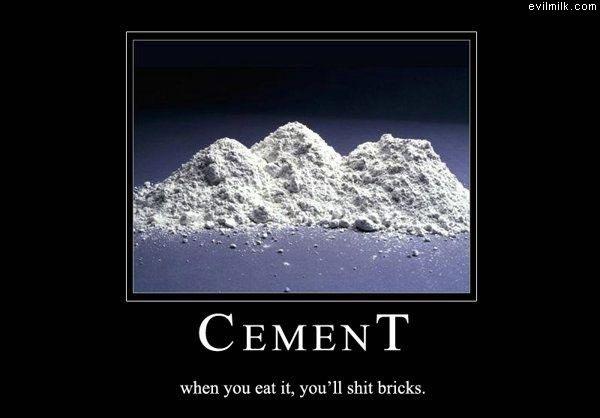 Brick Shittage. nuff said. evilmilk. ccam when you eat it, youll bricks.. OM NOM NOM