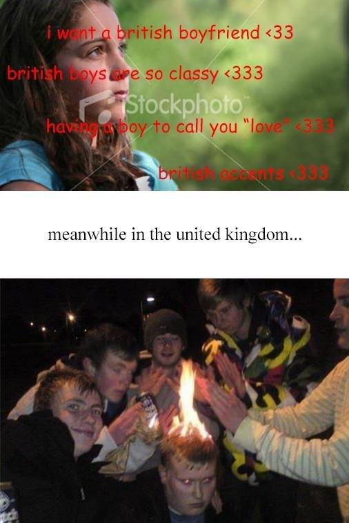 Britain. inb4 , I'm British..