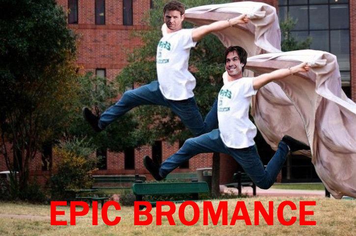 Bromance. .