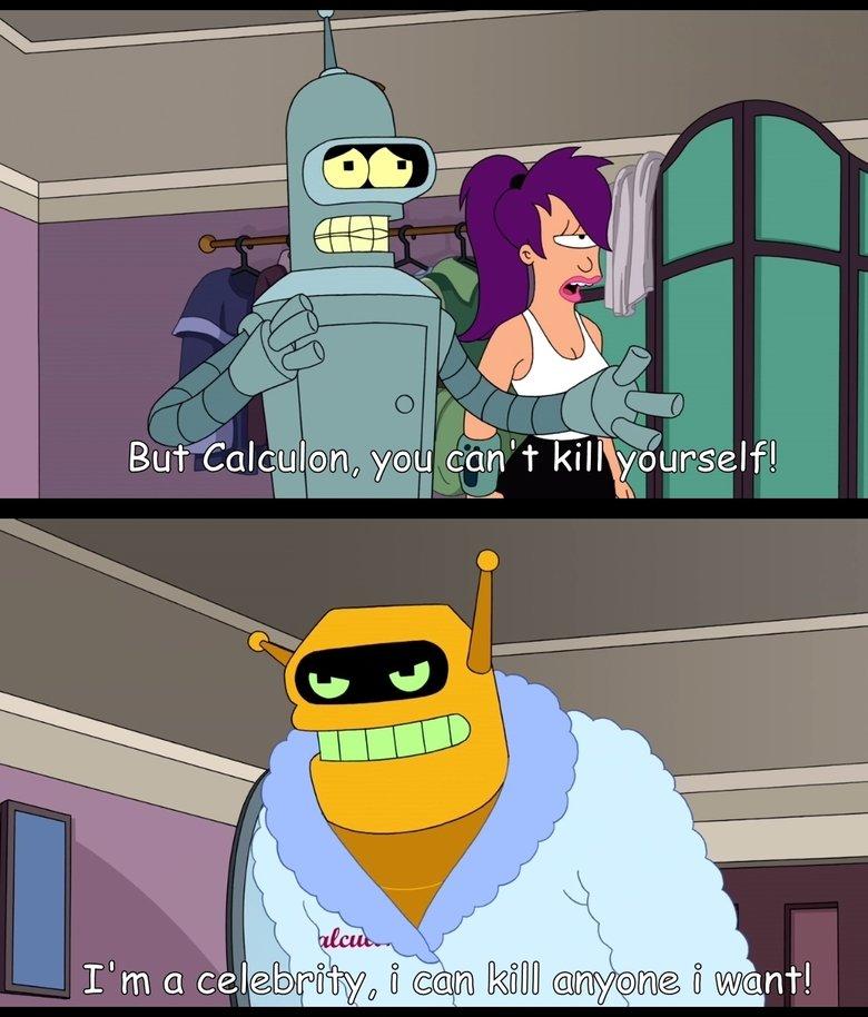 But Calculon. Anyone got a good video to gif converter?. Futurama Bender is great