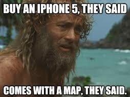 Buy an iPhone 5 they say.... . am an tii, mar aiint HIM til WITH I IMP, SAN.