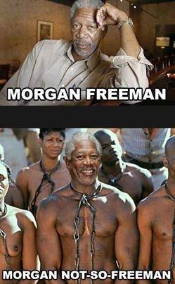 Captain Morgan. what do i write here. MAREAH /. I see boobies. Morgan freeman notsofreeman