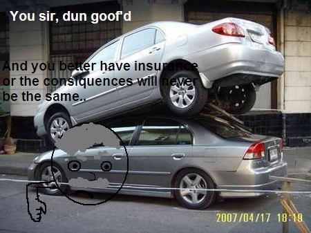 Car Crash Dun Goof'd. Consequences sorry. You sir, dun goot' d ASF Crash car you dun goofd