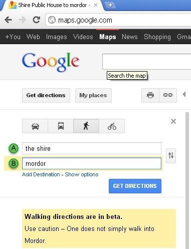 caution. . t, Shire Public Home to mordor - y F C C) maps/ google/ corn Get directions 'E, 4 the shire fl Add Destination - Show options SET Walking directions