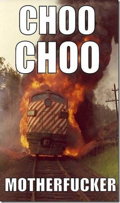 CHOO CHOO. .