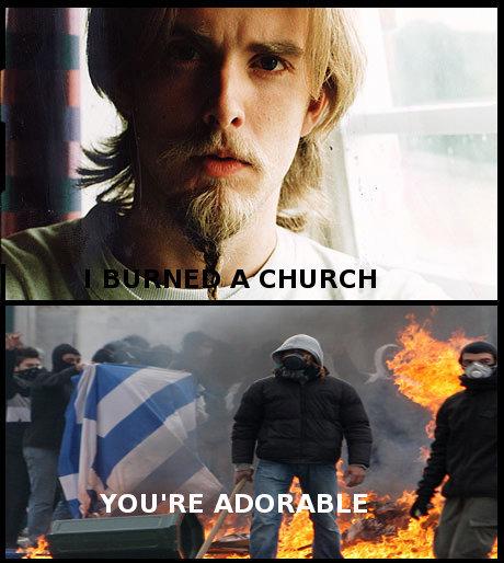Church Burning. Fresh OC inb4: he burned more than just one. No Sherlock.. Lat.