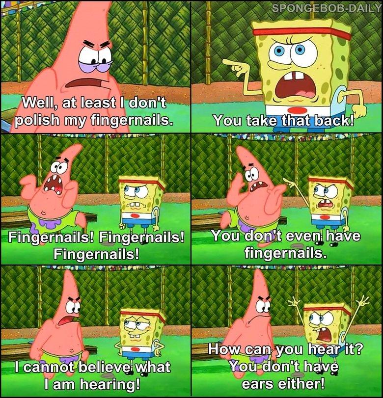 Classic Spongebob. .. U WOT M8? AT LEAST I HAVE THEM IN ONE FUKKIN EPISODE U CUNT