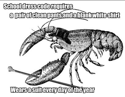 """Classy Lobster. . El blank white year. """"School dress code"""" fancy lobster"""