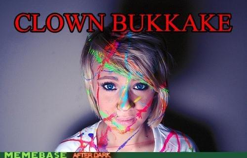 clown bukkake. .. Not a fan of bukkake but that chick is pretty cute